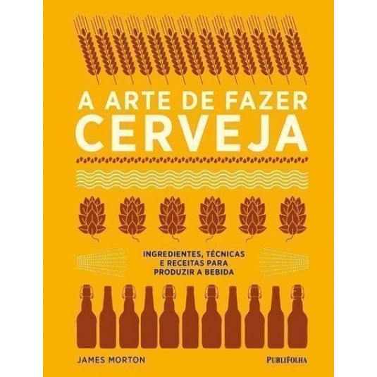 Livro - A Arte de Fazer Cerveja de James Morton